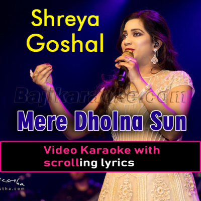 Mere Dholna Sun - Video Karaoke Lyrics