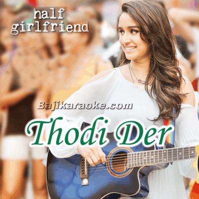 Thodi Der - With Female Vocal - Karaoke Mp3