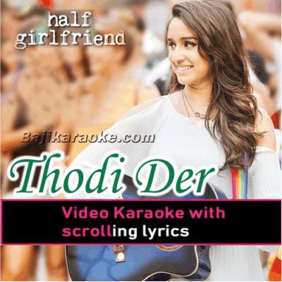 Thodi Der - With Female Vocal - Video Karaoke Lyrics