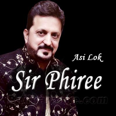 Asi Lok Sir Phire Aa - Karaoke Mp3 - Saraiki