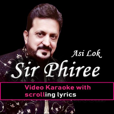 Asi Lok Sir Phire - Video Karaoke Lyrics - Saraiki