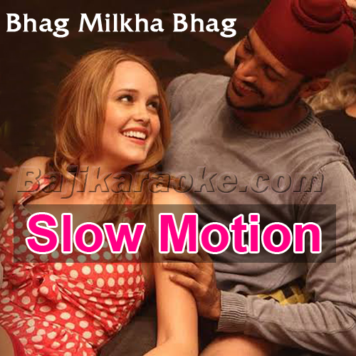 Slow Motion Angerza - Karaoke Mp3 | Javed Bashir | Bhag Milkha Bhag