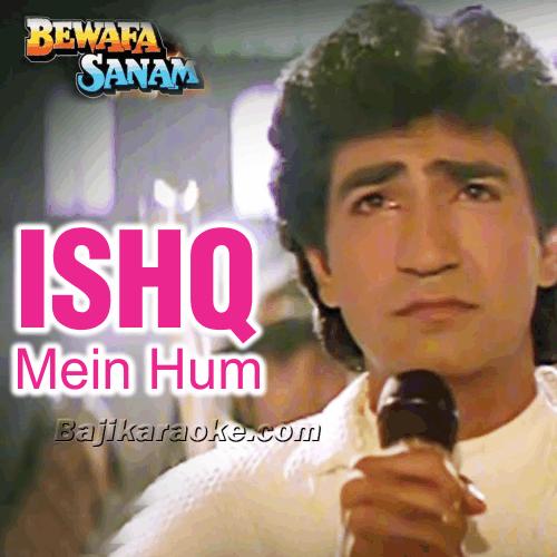 Ishq Mein Hum Tumnein - Karaoke Mp3