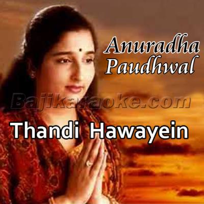 Thandi Hawayein - Tribute Song - Karaoke Mp3 | Anuradha Paudhwal