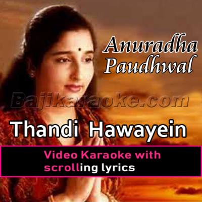 Thandi Hawayein - Tribute Song - Video Karaoke Lyrics | Anuradha Paudhwal