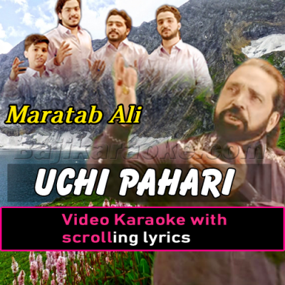 Uchi Pahari - With Chorus - With Sargam Backing Lines - Video Karaoke Lyrics | Maratab Ali