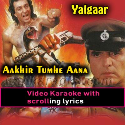 Aakhir Tumhe Aana Hai - Video Karaoke Lyrics