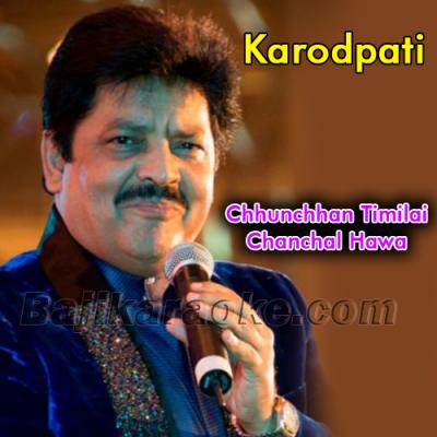 Chhunchhan Timilai Chanchal Hawa - With Chorus - Karaoke Mp3