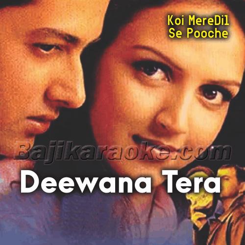 Deewana Tera Hai - Karaoke Mp3