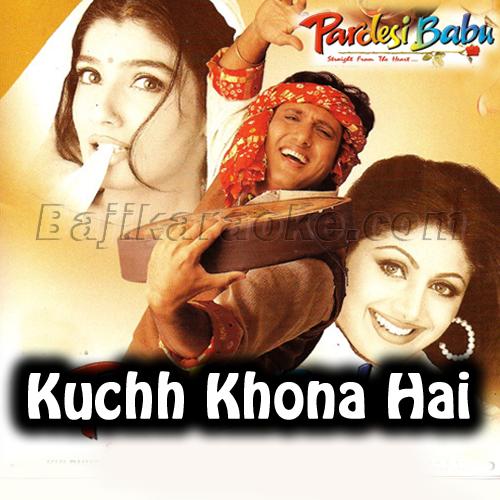 Kuchh Khona Hai Kuchh Paana Hai - Karaoke Mp3