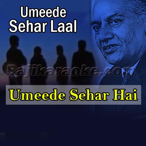 Umeede Sehar Hai - Karaoke Mp3 | Azfar Ali | Umair Amanullah | Faiz Ahmed Faiz