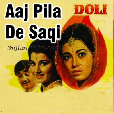 Aaj Pila De Saqi - Karaoke Mp3