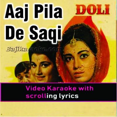 Aaj Pila De Saqi - Video Karaoke Lyrics
