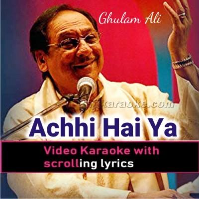 Achi Hai Ya Kharab Kya Jane - Video Karaoke Lyrics