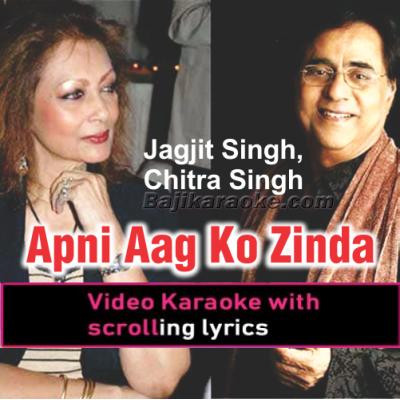 Apni Aag Ko Zinda - Ghazal - Video Karaoke Lyrics