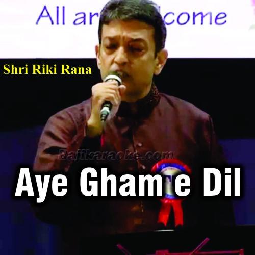 Aye Gham E Dil Kya Karoon - Full Lenght - Cover - Karaoke Mp3