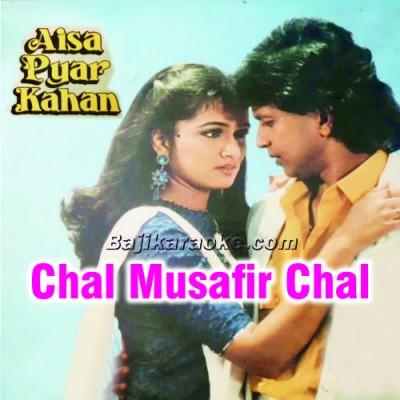 Chal Musafir Chal - Karaoke Mp3