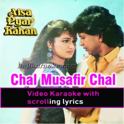 Chal Musafir Chal - Video Karaoke Lyrics