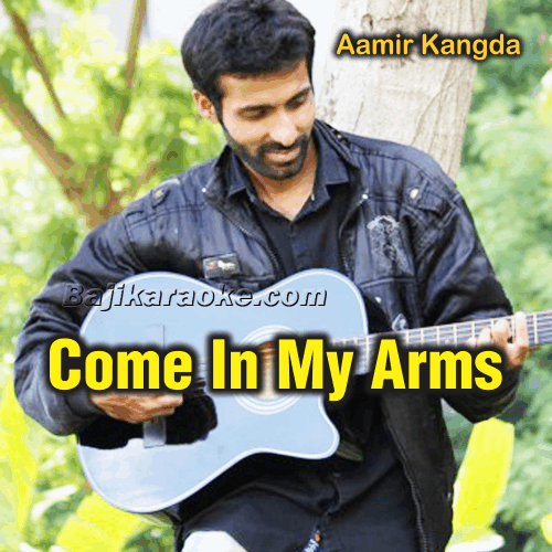 Come in my Arms - Karaoke Mp3