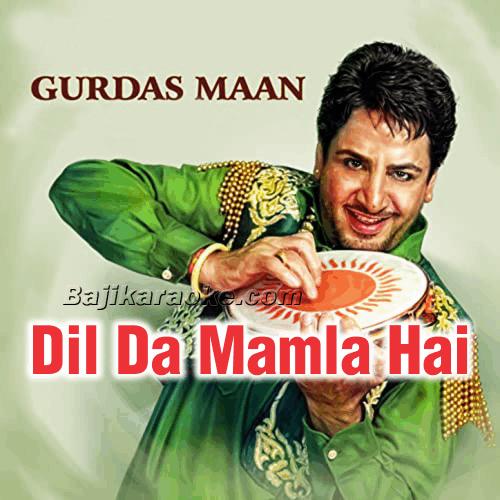 Dil Da Mamla Hai - Punjabi - Karaoke Mp3