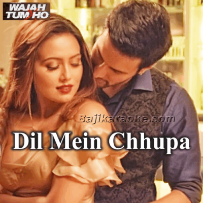 Dil Mein Chhupa Loonga - Karaoke Mp3