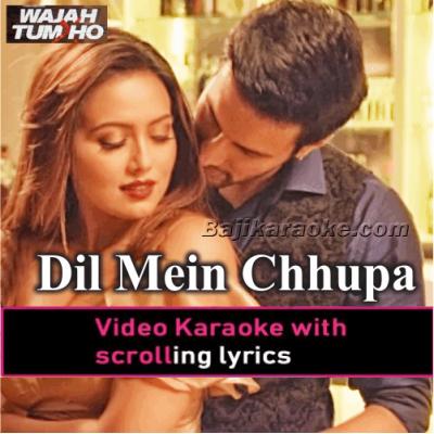 Dil Mein Chhupa Loonga - Video Karaoke Lyrics