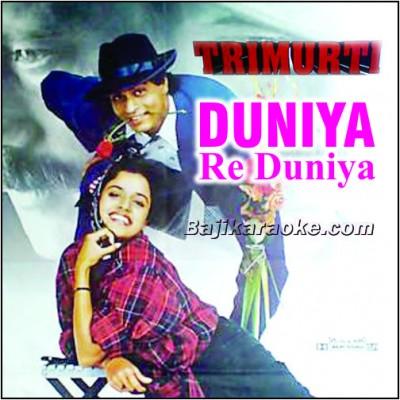 Duniya Re Duniya Very Good Duniya - Karaoke Mp3