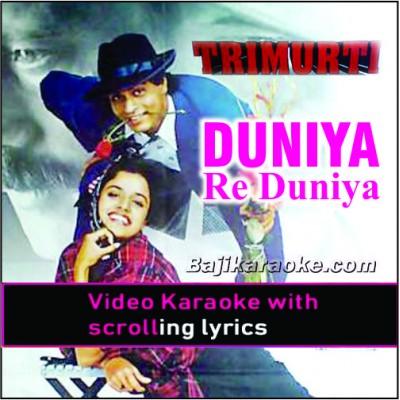 Duniya Re Duniya Very Good Duniya - Video Karaoke Lyrics