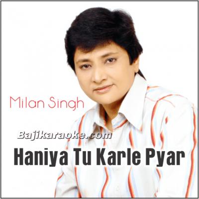 Haniya Tu Karle Pyar - Punjabi - Karaoke Mp3