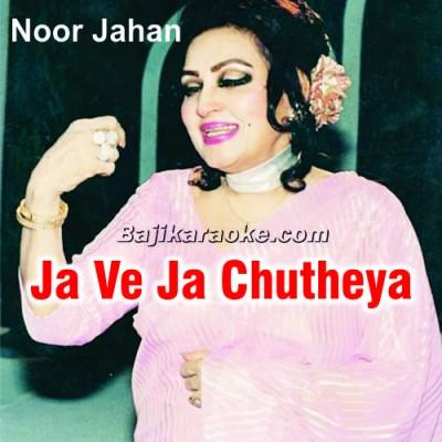 Ja Ve Ja Chutheya - Punjabi - Karaoke Mp3
