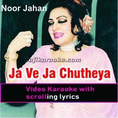 Ja Ve Ja Chutheya - Punjabi - Video Karaoke Lyrics