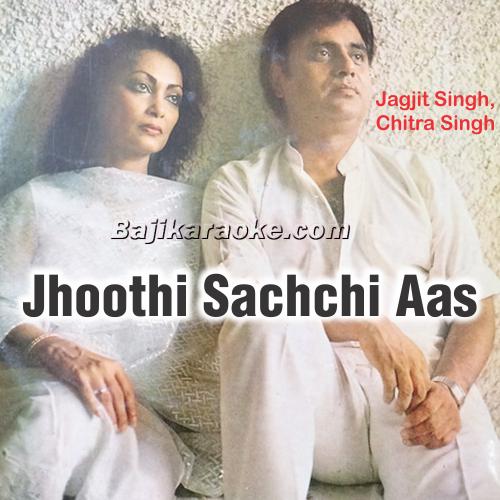 Jhoothi Sachchi Aas Pe Jeena - Ghazal - Karaoke Mp3