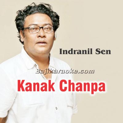 Kanak Chanpa Dhan - Bangla - Karaoke Mp3