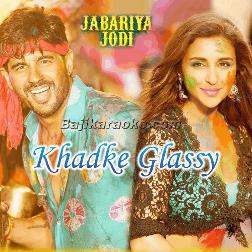 Khadke Glassy - Karaoke Mp3