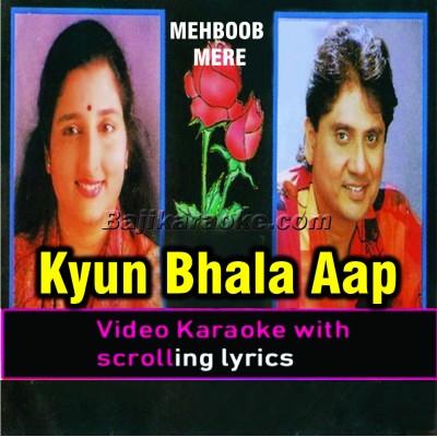 Kyun Bhala Aap Dil Jalate Hain - Video Karaoke Lyrics