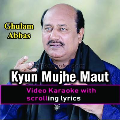 Kyun Mujhe Maut Ke Paigham - Ghazal - Video Karaoke Lyrics