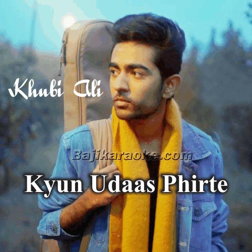 Kyun Udaas Phirte Ho - Debut Single - Karaoke Mp3