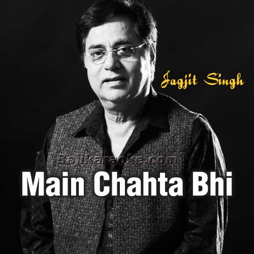 Main Chahta Bhi Yehi Tha - Ghazal - Karaoke Mp3