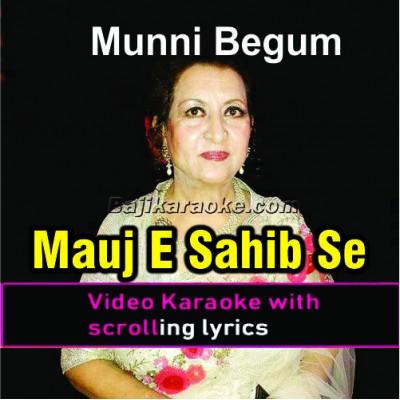Mauj-E-Sahib Se Milo - Ghazal - Video Karaoke Lyrics