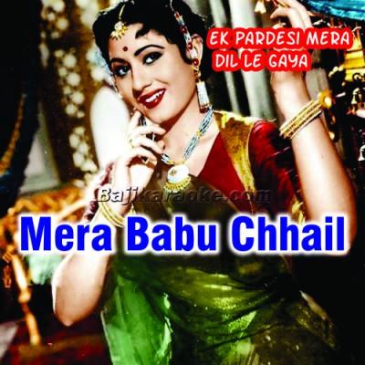 Mera Babu Chhail Chhabila - Karaoke Mp3