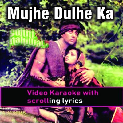 Mujhe Dulhe Ka Sehra Gane Do - Video Karaoke Lyrics
