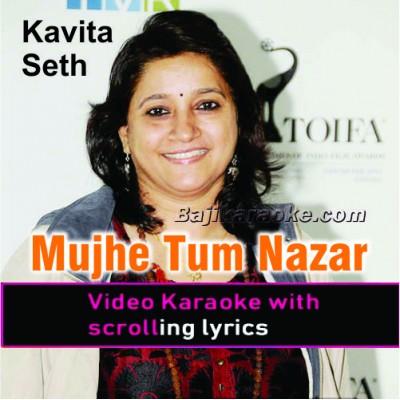Mujhe Tum Nazar Se - Live Version - Video Karaoke Lyrics