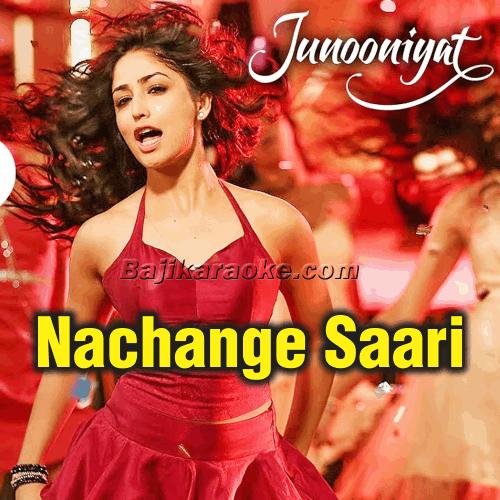 Nachange Saari Raat - Karaoke Mp3