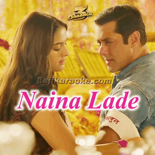 Naina Lade - Karaoke Mp3