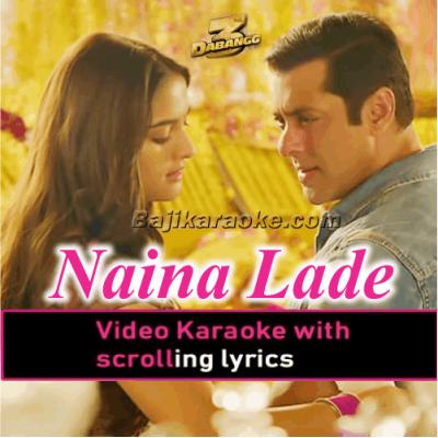 Naina Lade - Video Karaoke Lyrics