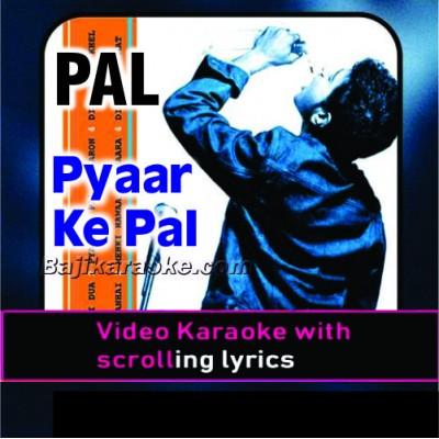 Pyaar Ke Pal - Improvised Version - Video Karaoke Lyrics