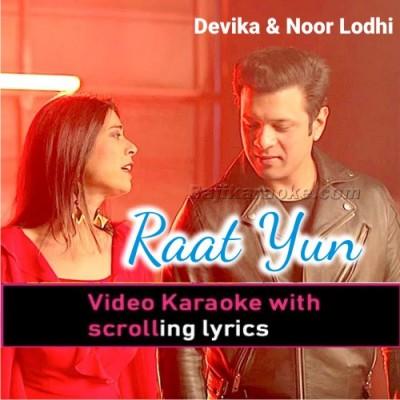 Raat Yun - Video Karaoke Lyrics
