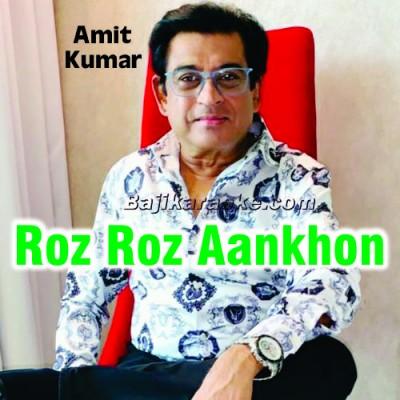Roz Roz Aankhon Tale - Unplugged - Karaoke Mp3