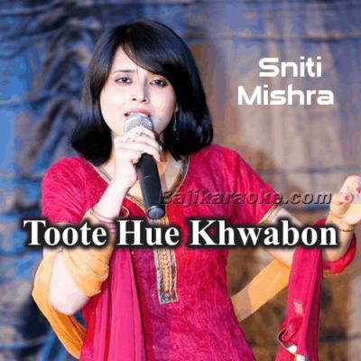 Toote Hue Khwabon Ne - Cover - Karaoke Mp3