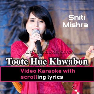 Toote Hue Khwabon Ne - Cover - Video Karaoke Lyrics